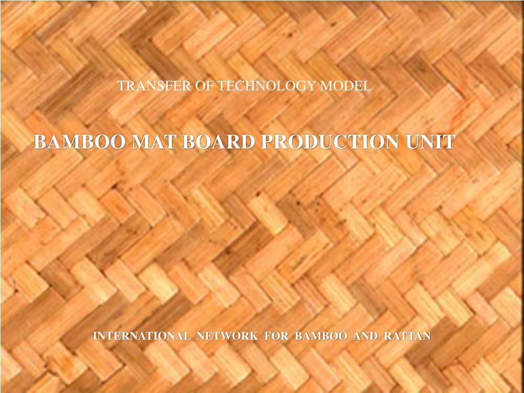 PPT - TRANSFER OF TECHNOLOGY MODEL BAMBOO MAT BOARD