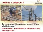 how to construct8