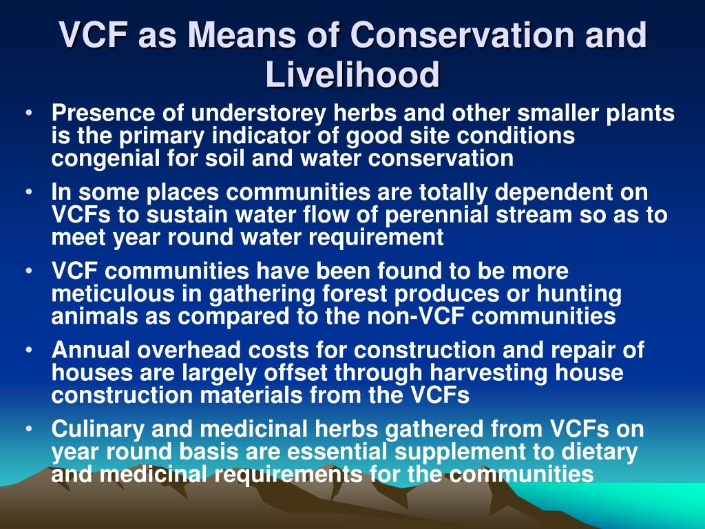 VCF as Means of Conservation and Livelihood