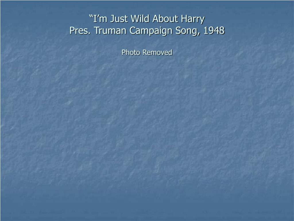 """""""I'm Just Wild About Harry"""