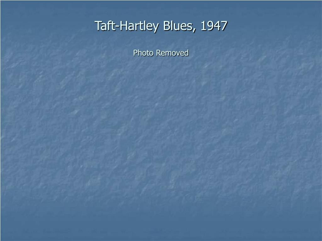 Taft-Hartley Blues, 1947