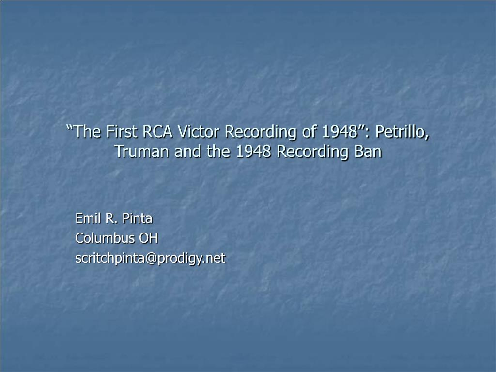 the first rca victor recording of 1948 petrillo truman and the 1948 recording ban l.