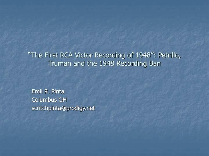 The first rca victor recording of 1948 petrillo truman and the 1948 recording ban