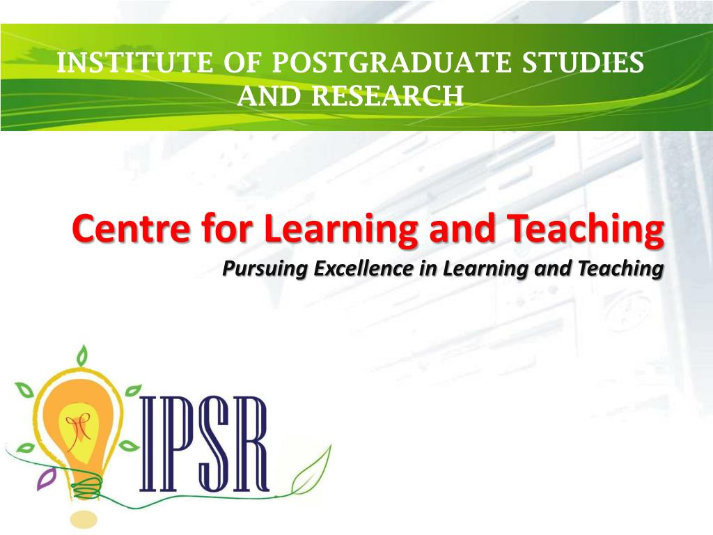 centre for learning and teaching pursuing excellence in learning and teaching l.