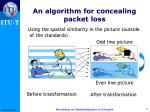 an algorithm for concealing packet loss