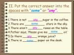 ii put the correct answer into the spaces with some or any