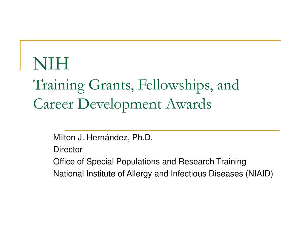 nih training grants fellowships and career development awards l.