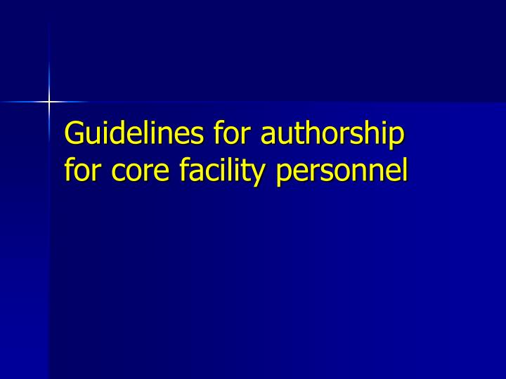 Guidelines for authorship for core facility personnel