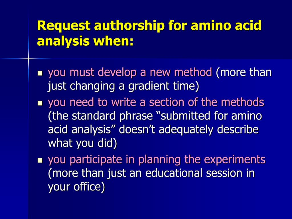Request authorship for amino acid analysis when: