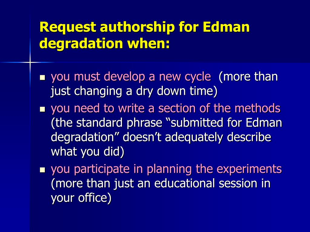 Request authorship for Edman degradation when: