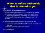 when to refuse authorship that is offered to you
