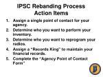 ipsc rebanding process action items