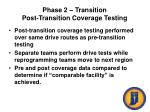 phase 2 transition post transition coverage testing