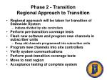 phase 2 transition regional approach to transition