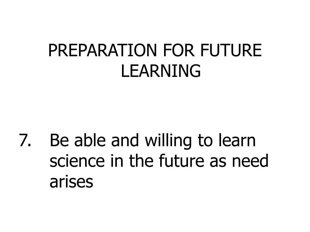 PREPARATION FOR FUTURE LEARNING