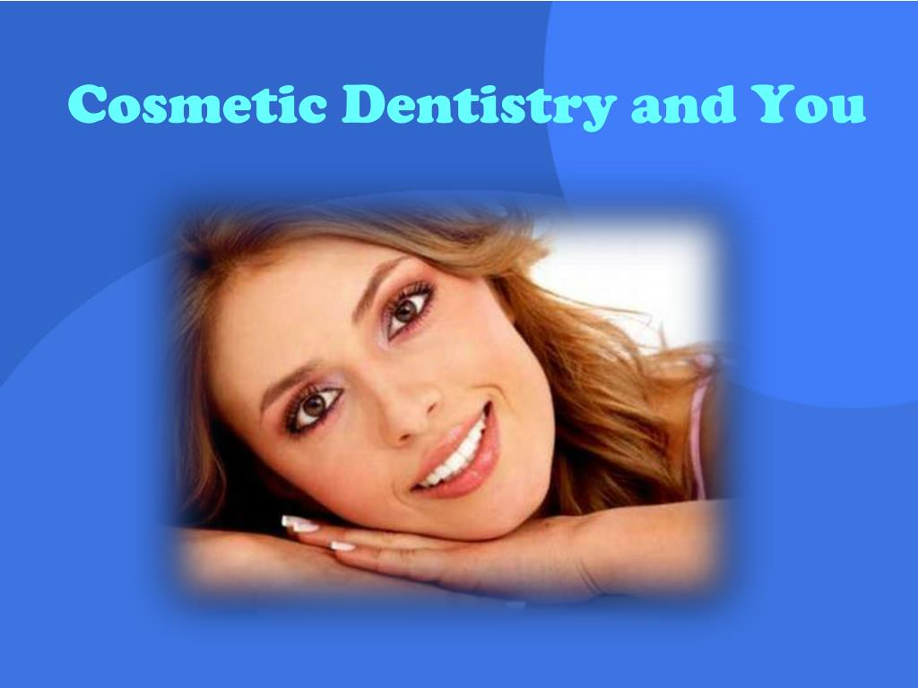 cosmetic dentistry and you l.