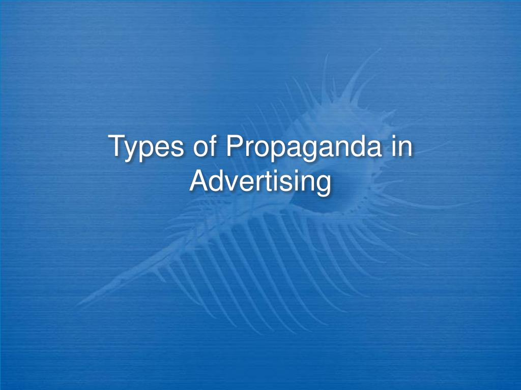 types of propaganda in advertising l.
