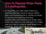 h ow t o p repare w hen t here i s a earthquake
