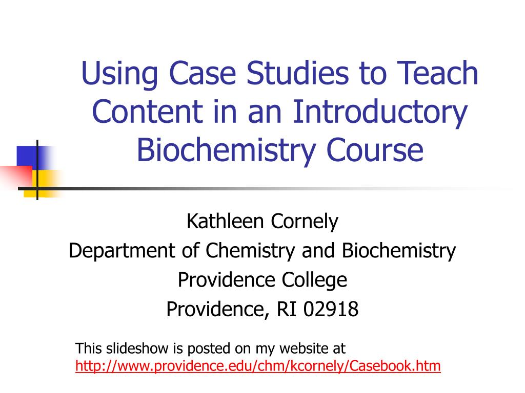 using case studies to teach content in an introductory biochemistry course l.