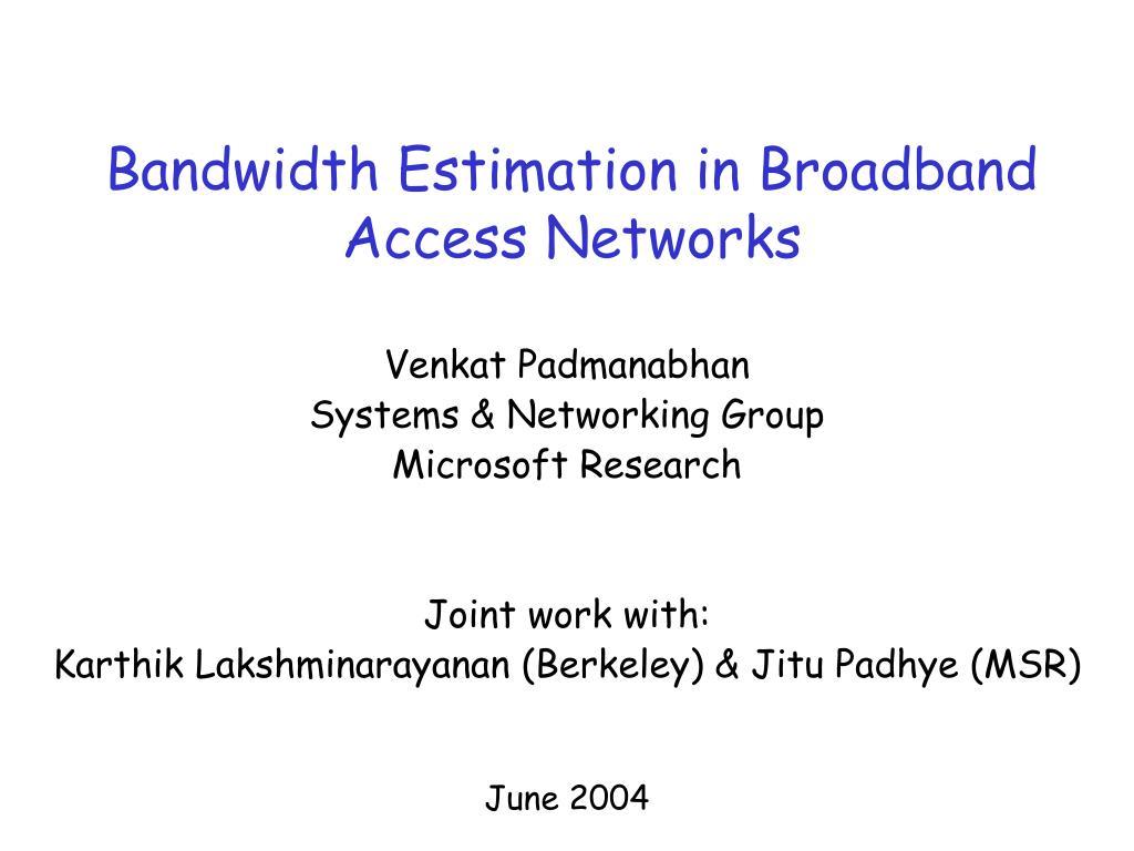 bandwidth estimation in broadband access networks l.