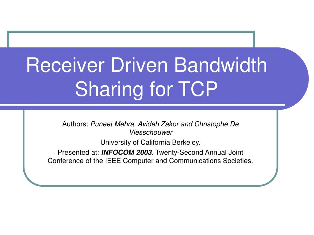 receiver driven bandwidth sharing for tcp l.