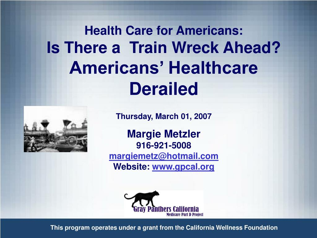 health care for americans is there a train wreck ahead americans healthcare derailed l.