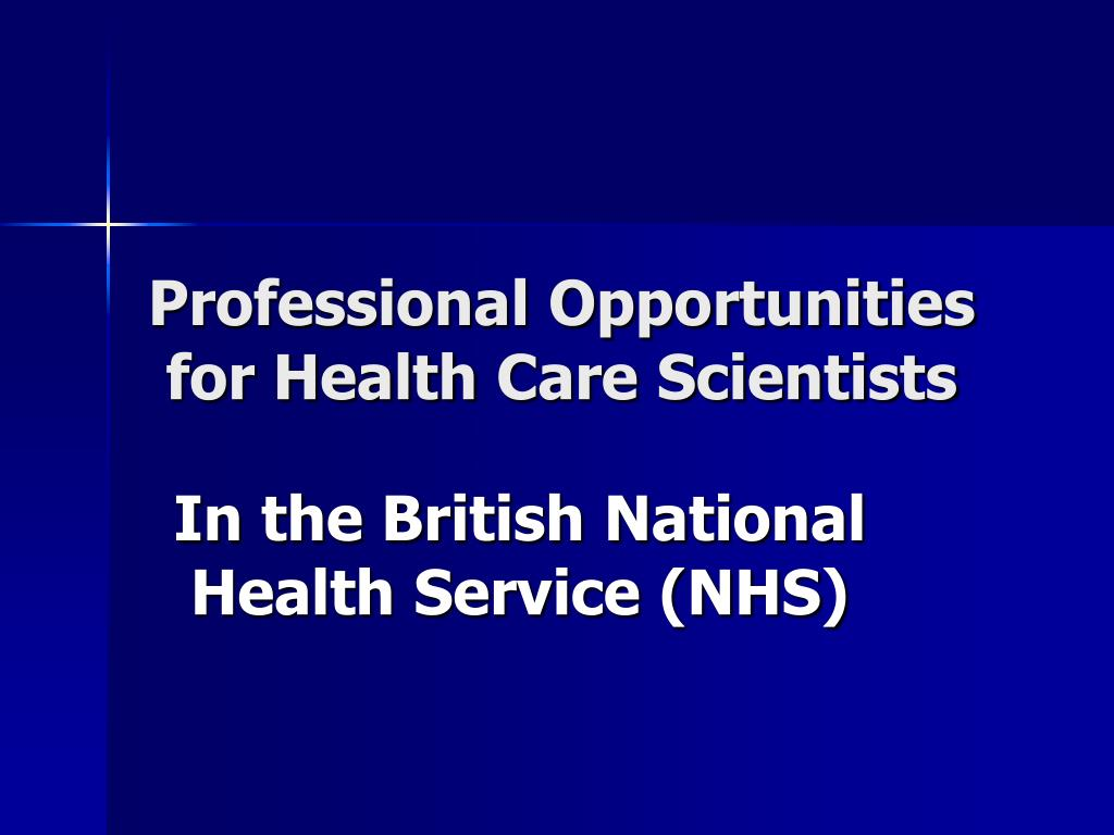 professional opportunities for health care scientists l.