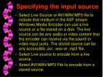 specifying the input source