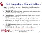 grid computing is like and unlike