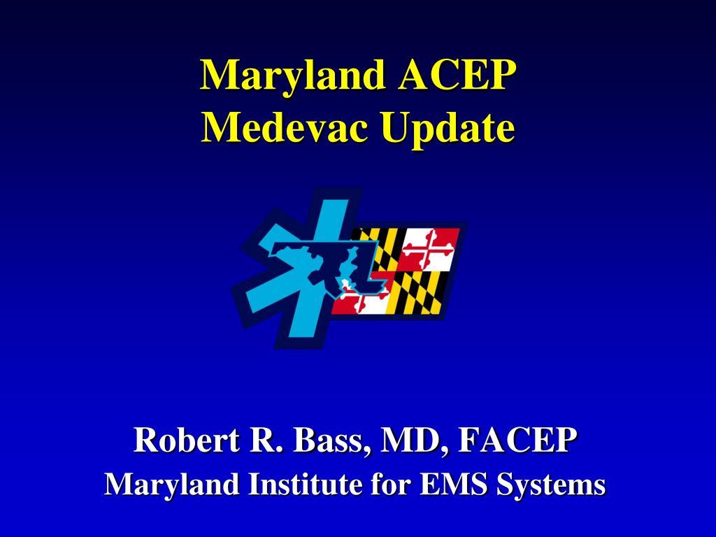 maryland acep medevac update l.