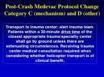 post crash medevac protocol change category c mechanism and d other