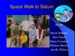 space walk to saturn