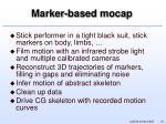 marker based mocap