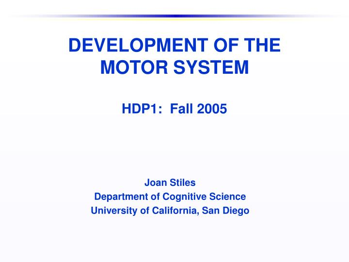 development of the motor system hdp1 fall 2005 n.