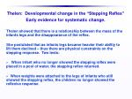 thelen developmental change in the stepping reflex early evidence for systematic change1