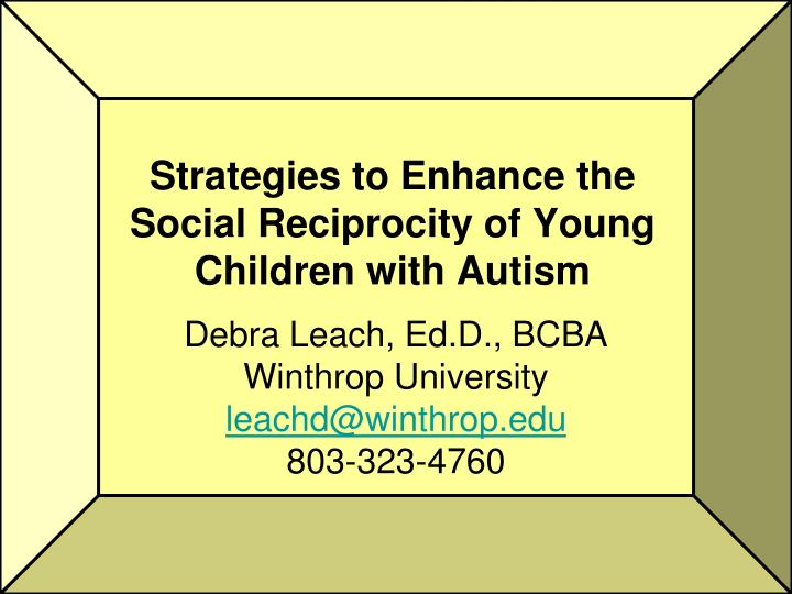 strategies to enhance the social reciprocity of young children with autism n.
