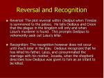 reversal and recognition