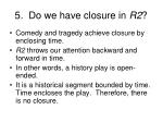 5 do we have closure in r2