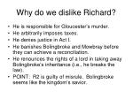 why do we dislike richard