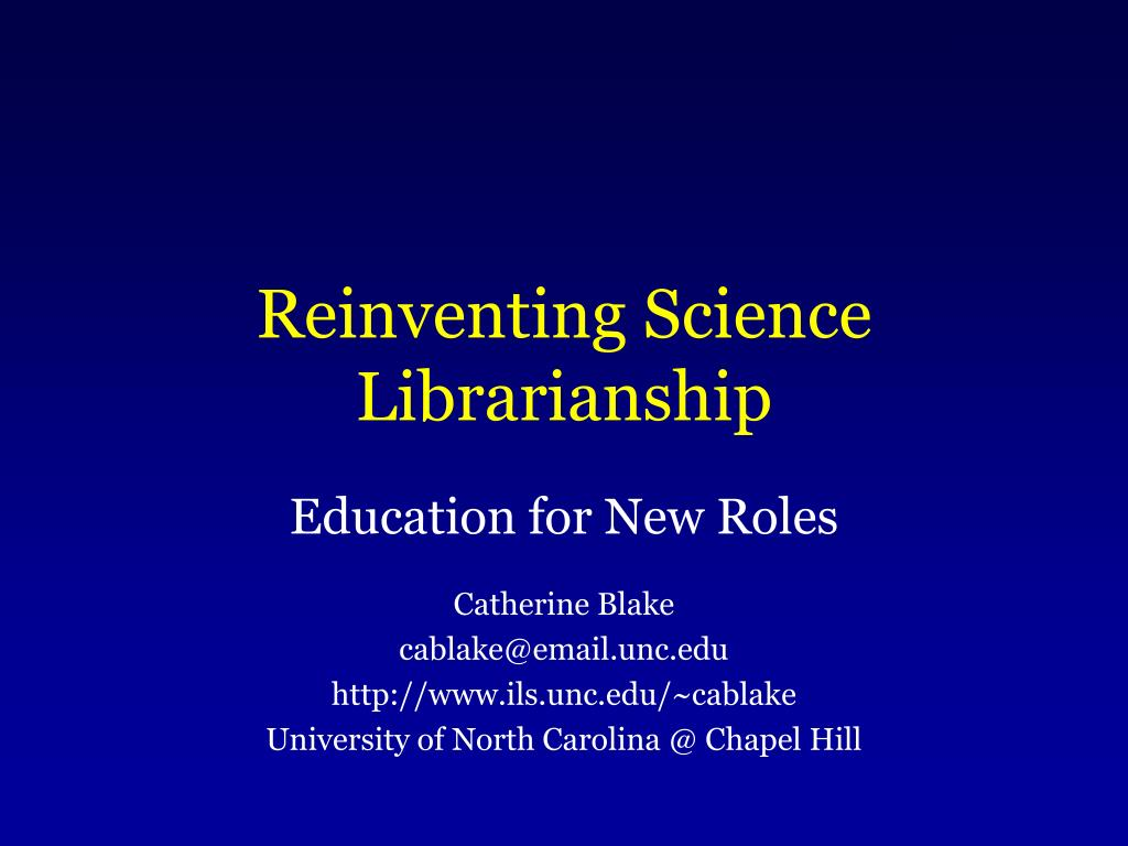 Reinventing Science Librarianship