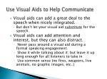 use visual aids to help communicate