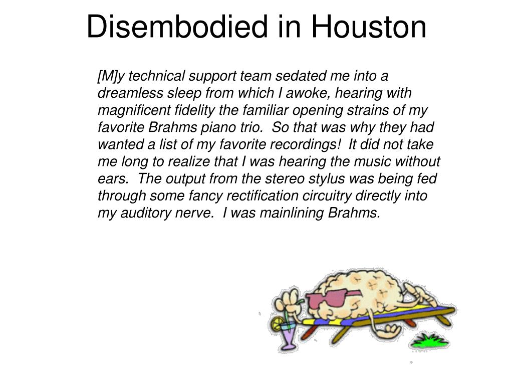 Disembodied in Houston