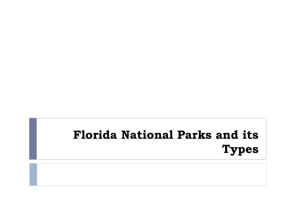 florida national parks and its types l.