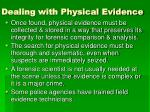 dealing with physical evidence