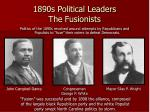 1890s political leaders the fusionists
