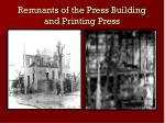 remnants of the press building and printing press