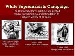 white supremacists campaign