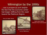 wilmington by the 1890s