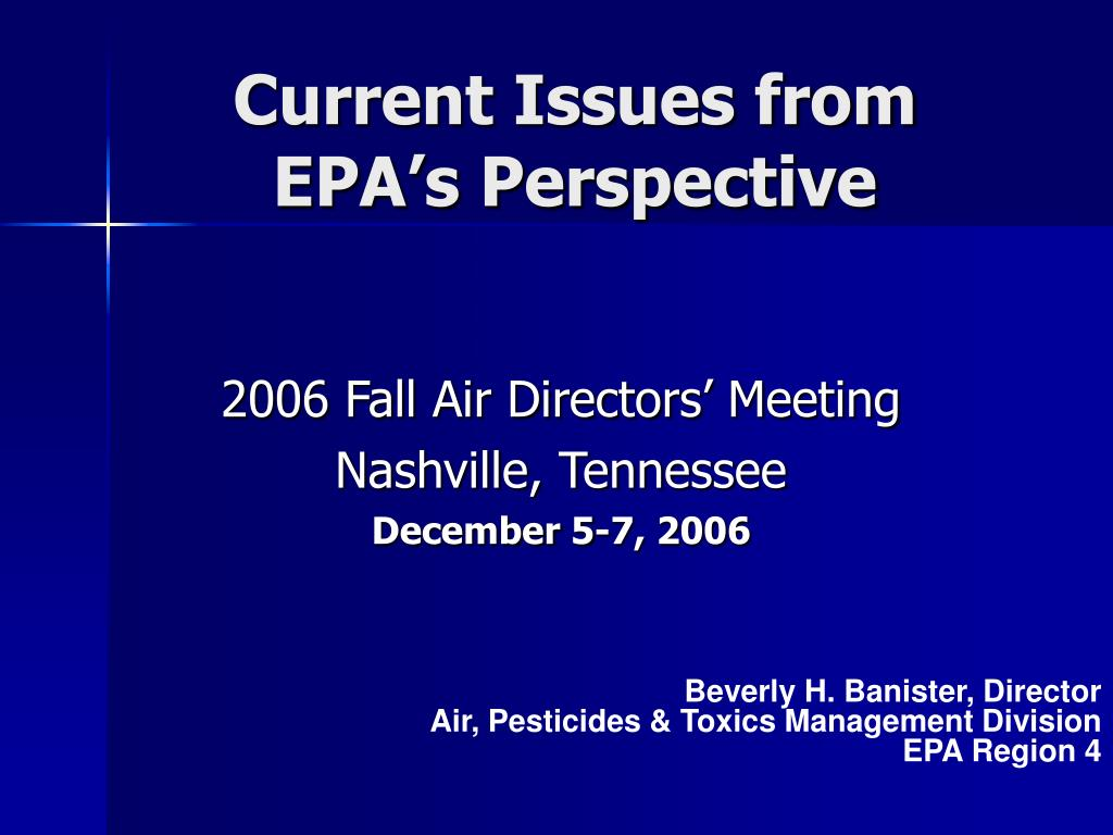 current issues from epa s perspective l.