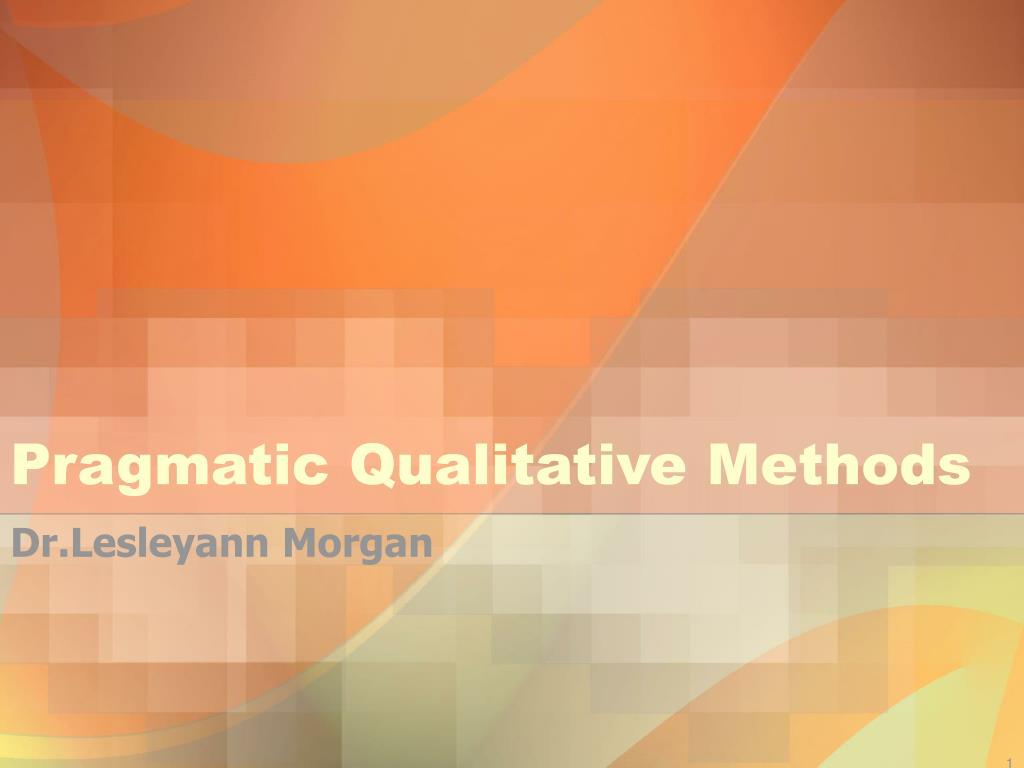 pragmatic qualitative methods l.